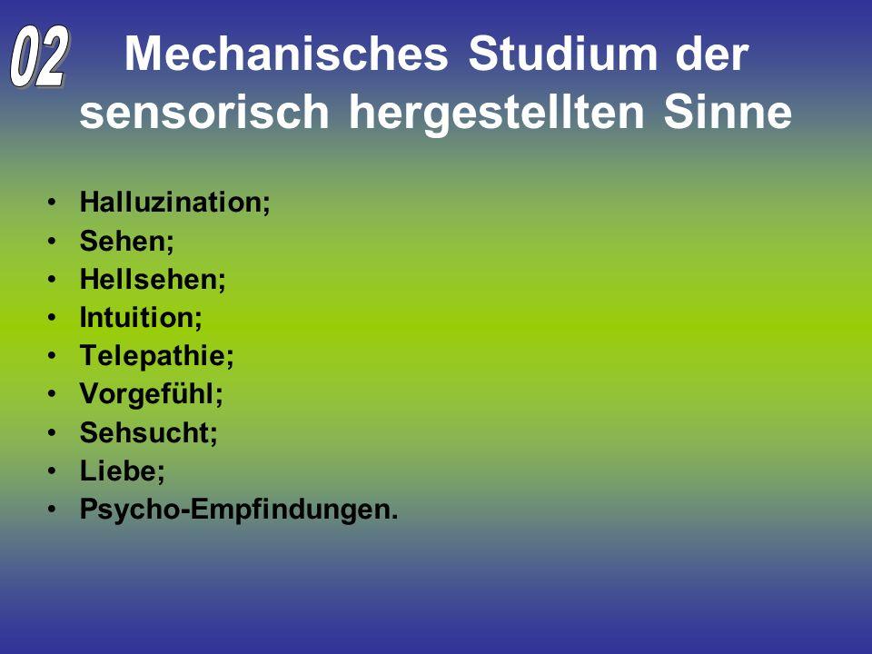 Mechanisches Studium der sensorisch hergestellten Sinne