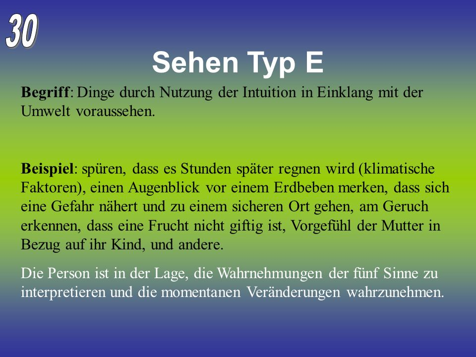 30 Sehen Typ E. Begriff: Dinge durch Nutzung der Intuition in Einklang mit der Umwelt voraussehen.