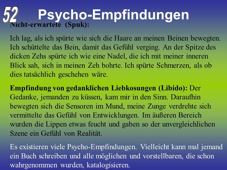 Psycho-Empfindungen 52 Nicht-erwartete (Spuk):