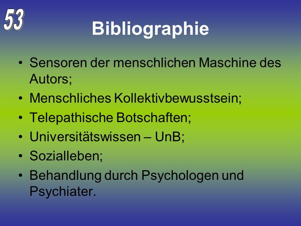 Bibliographie 53 Sensoren der menschlichen Maschine des Autors;