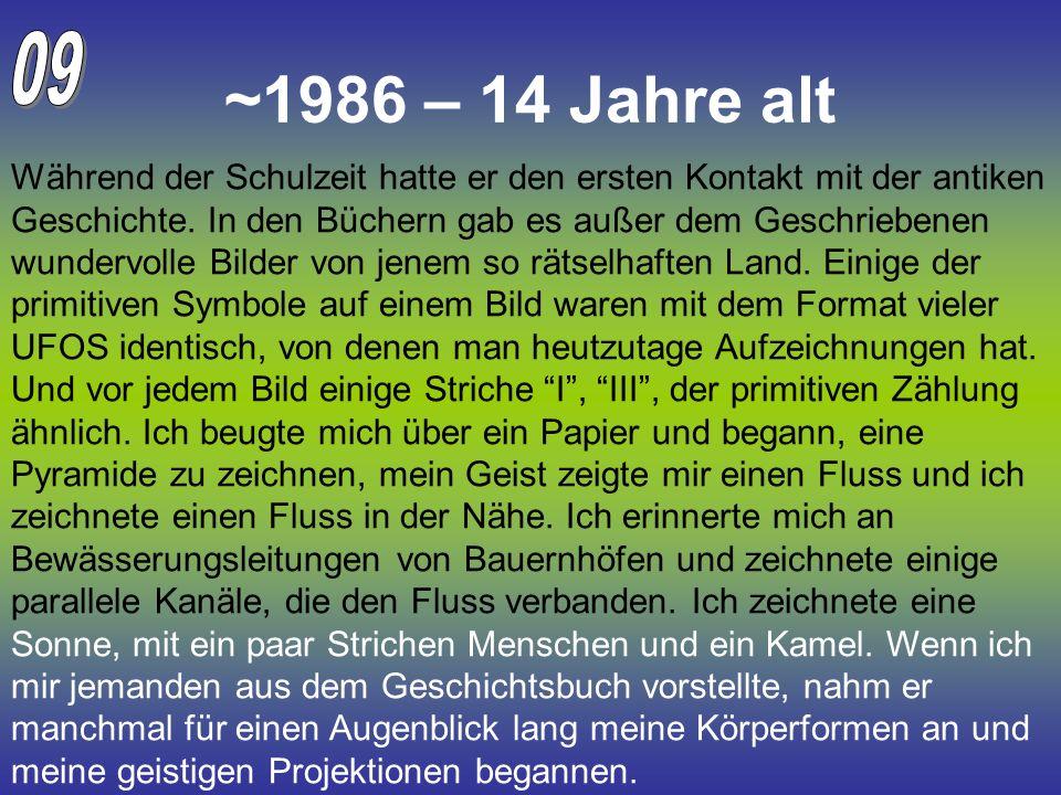 09 ~1986 – 14 Jahre alt.
