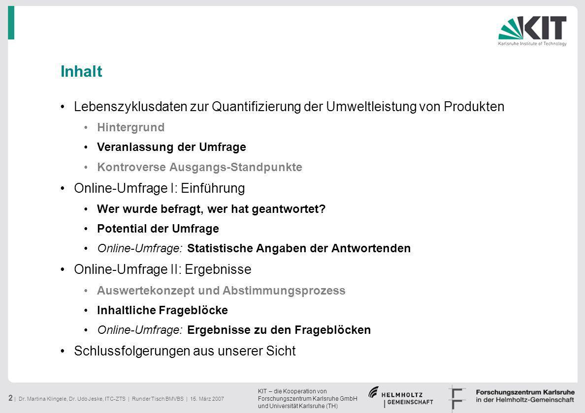 Inhalt Lebenszyklusdaten zur Quantifizierung der Umweltleistung von Produkten. Hintergrund. Veranlassung der Umfrage.