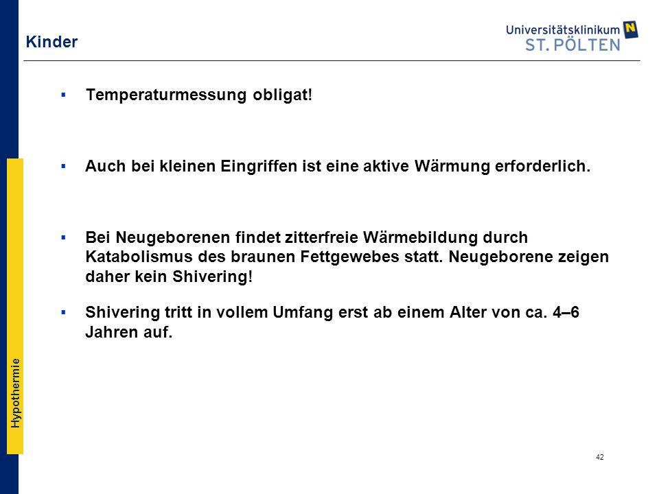 Kinder Temperaturmessung obligat! Auch bei kleinen Eingriffen ist eine aktive Wärmung erforderlich.