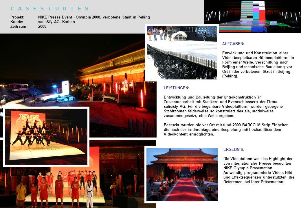 C A S E S T U D I E S Projekt: NIKE Presse Event - Olympia 2008, verbotene Stadt in Peking Kunde: satis&fy AG, Karben Zeitraum: 2008.