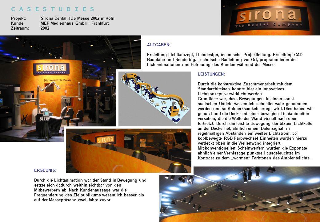 C A S E S T U D I E S Projekt: Sirona Dental, IDS Messe 2002 in Köln Kunde: MEP Medienhaus GmbH - Frankfurt Zeitraum: 2002.