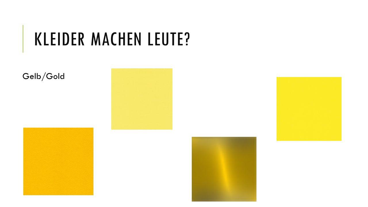 Kleider machen Leute Gelb/Gold