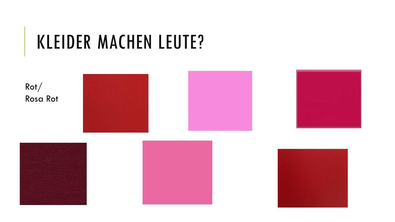Kleider machen Leute Rot/ Rosa Rot