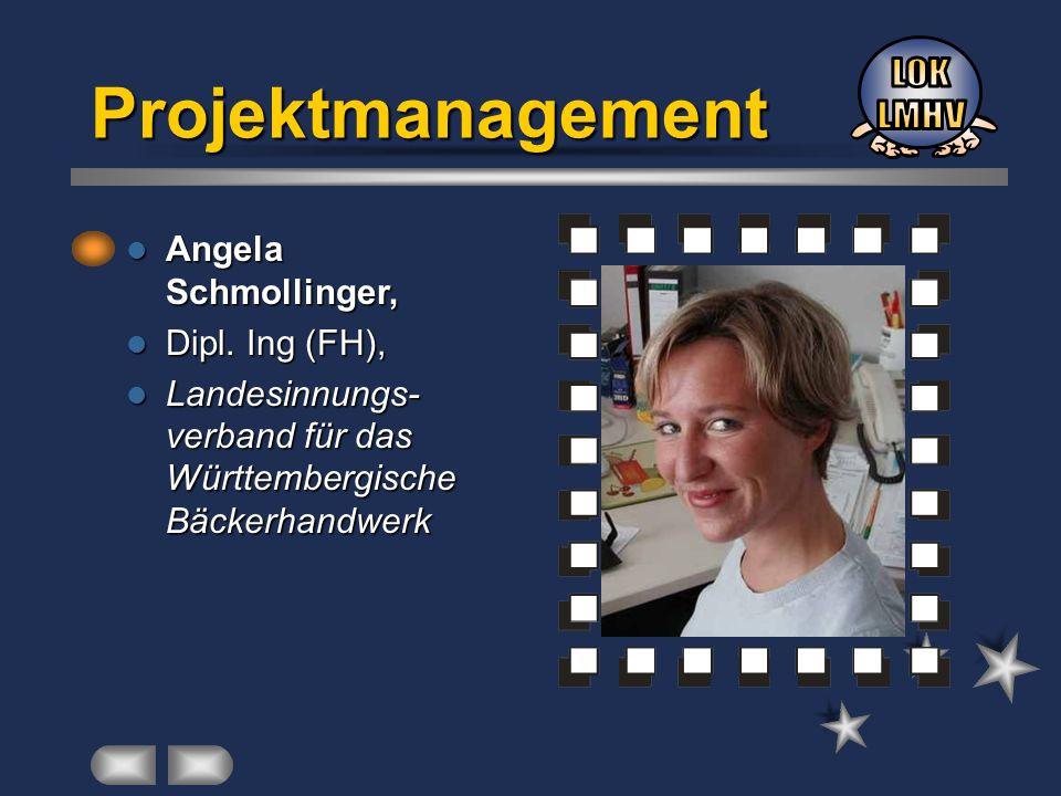 Projektmanagement LOK LMHV Angela Schmollinger, Dipl. Ing (FH),