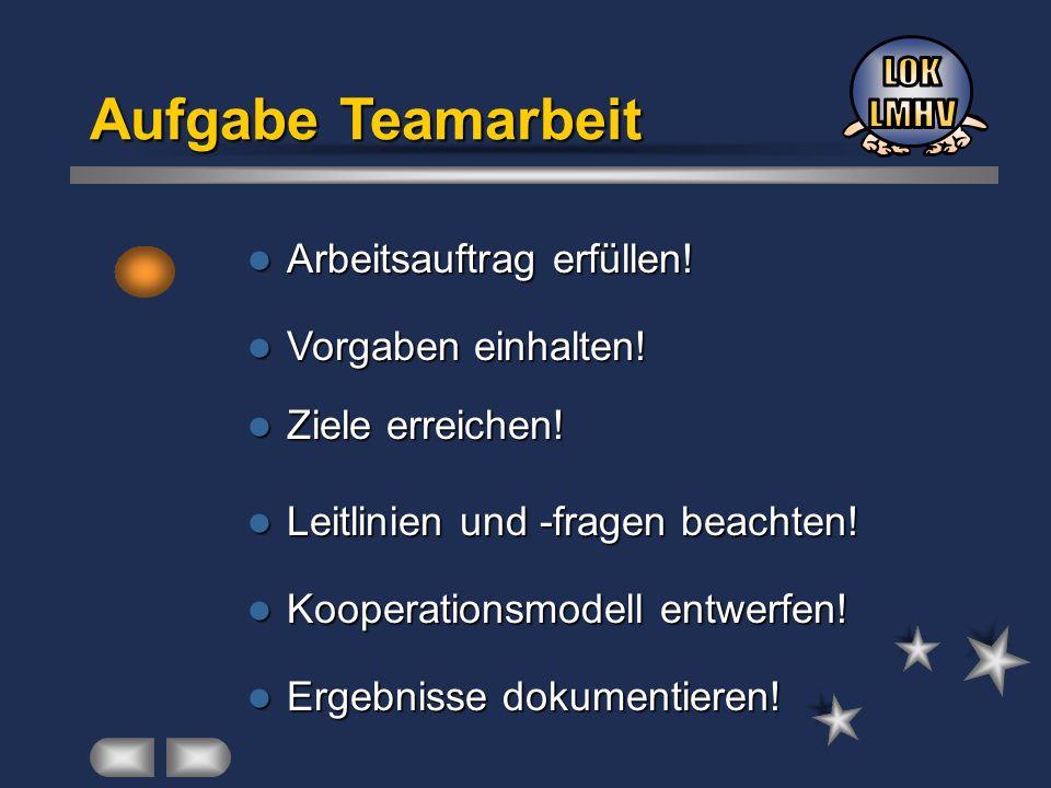 Aufgabe Teamarbeit LOK LMHV Arbeitsauftrag erfüllen!