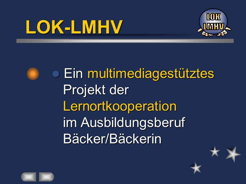 LOK-LMHV Ein multimediagestütztes Projekt der Lernortkooperation