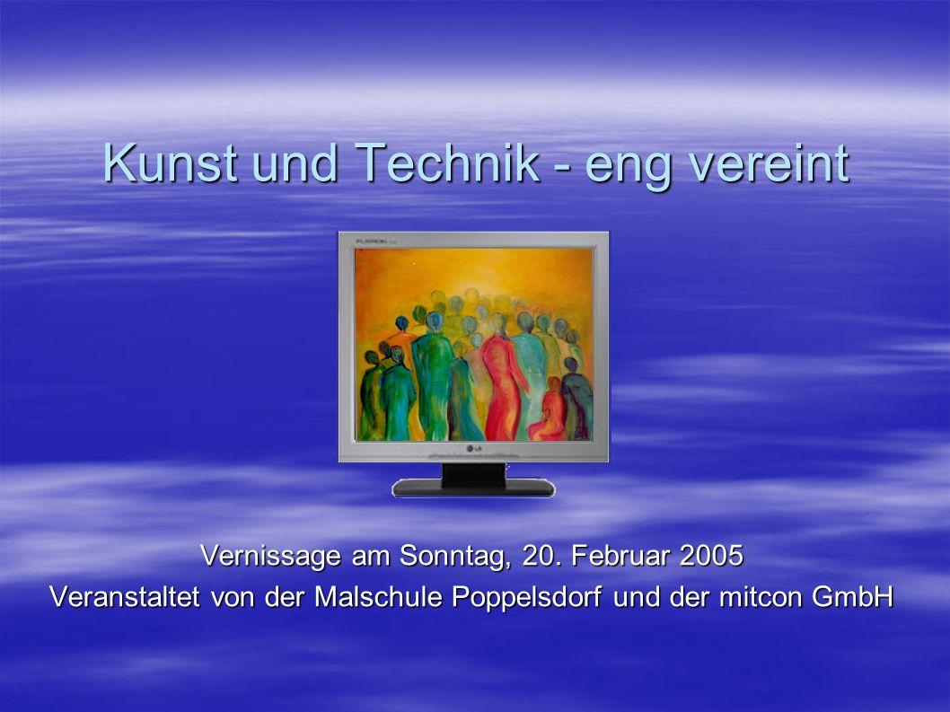 Kunst und Technik - eng vereint