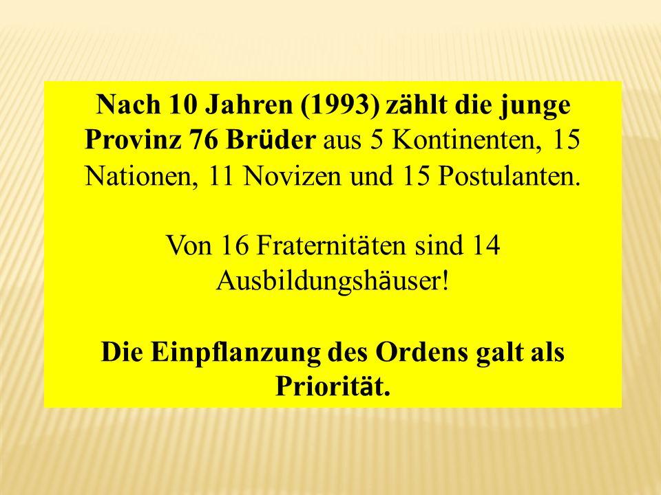Die Einpflanzung des Ordens galt als Priorität.