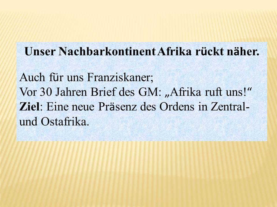 Unser Nachbarkontinent Afrika rückt näher.