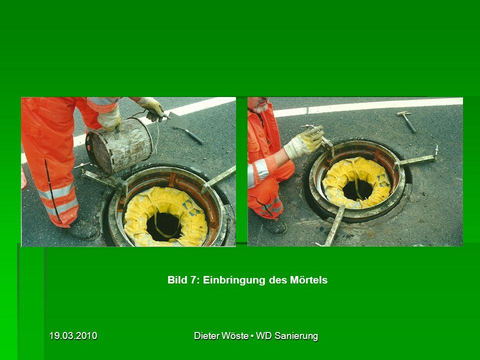 Bild 7: Einbringung des Mörtels