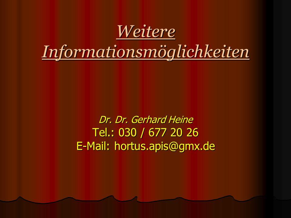 Weitere Informationsmöglichkeiten Dr. Dr. Gerhard Heine Tel
