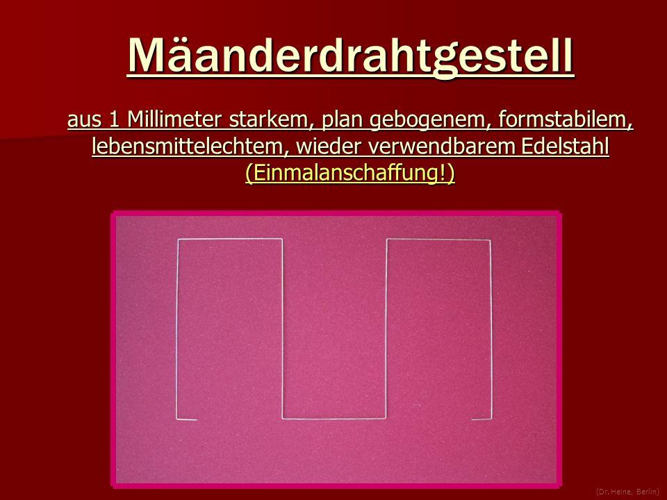 Mäanderdrahtgestell aus 1 Millimeter starkem, plan gebogenem, formstabilem, lebensmittelechtem, wieder verwendbarem Edelstahl (Einmalanschaffung!)