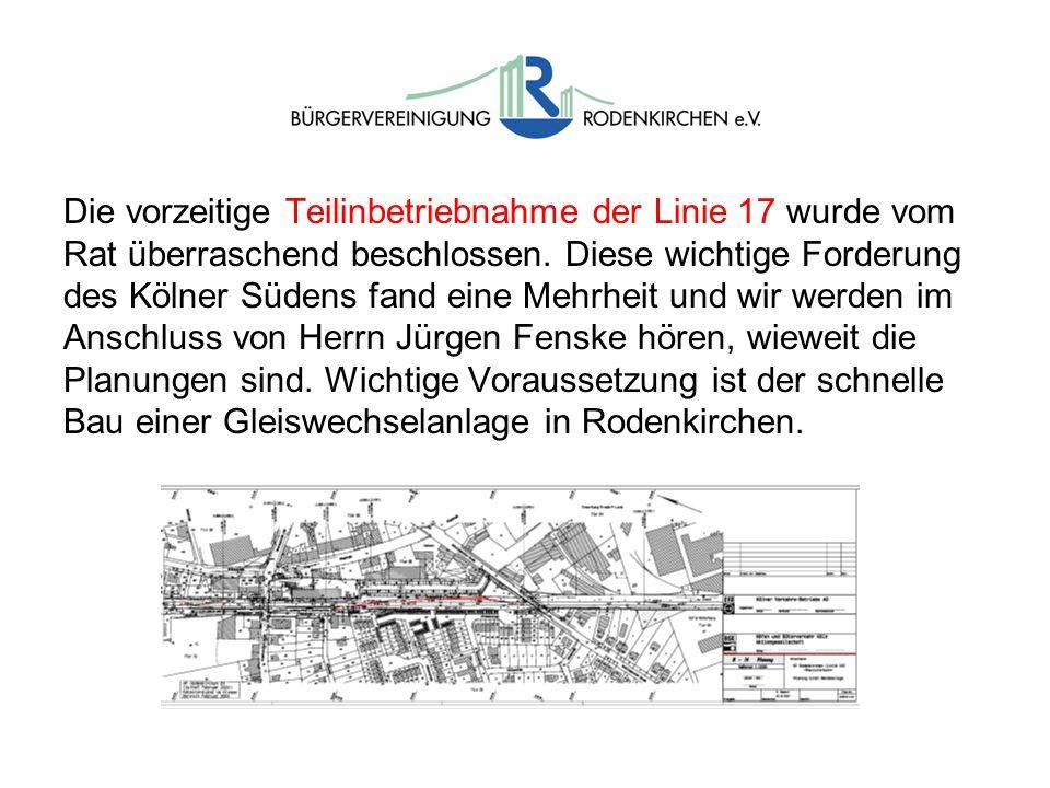 Die vorzeitige Teilinbetriebnahme der Linie 17 wurde vom Rat überraschend beschlossen.