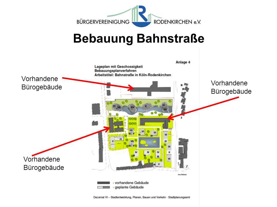 Bebauung Bahnstraße Vorhandene Bürogebäude Vorhandene Bürogebäude