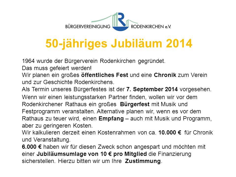 50-jähriges Jubiläum 2014 1964 wurde der Bürgerverein Rodenkirchen gegründet. Das muss gefeiert werden!