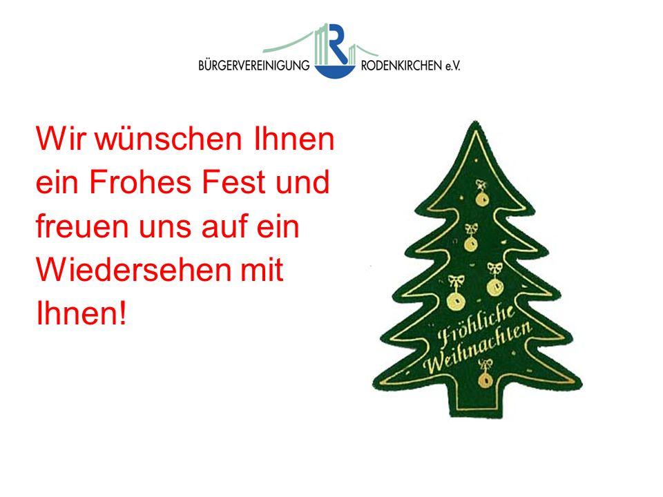 Wir wünschen Ihnen ein Frohes Fest und freuen uns auf ein Wiedersehen mit Ihnen!