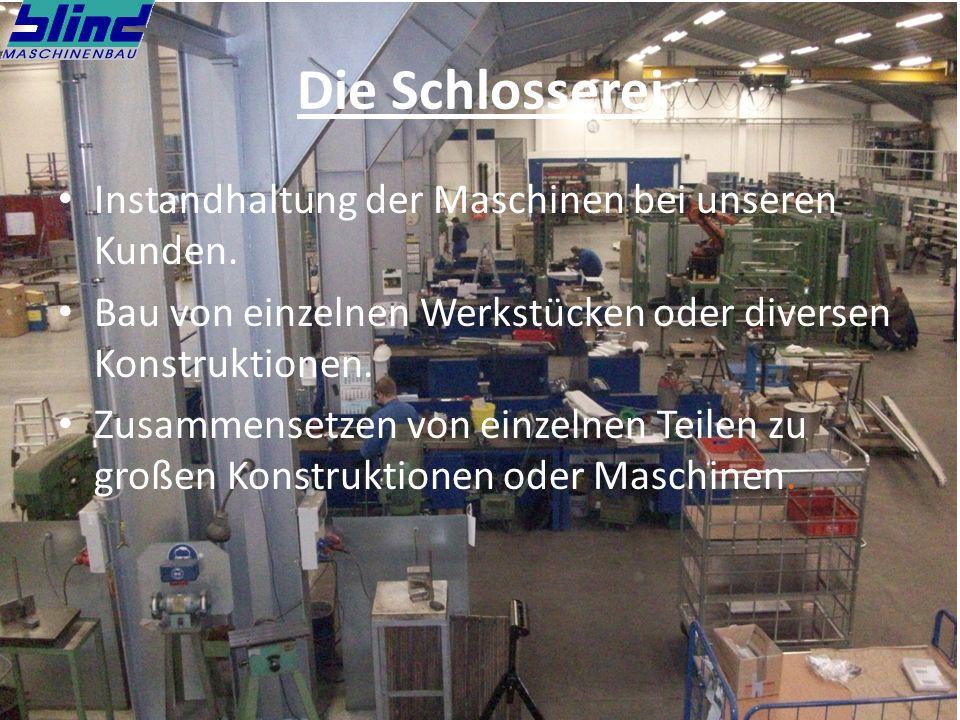 Die Schlosserei Instandhaltung der Maschinen bei unseren Kunden.