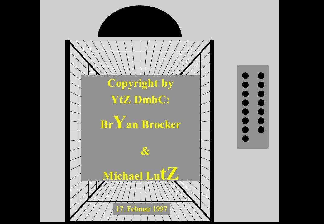 Copyright by YtZ DmbC: BrYan Brocker & Michael LutZ