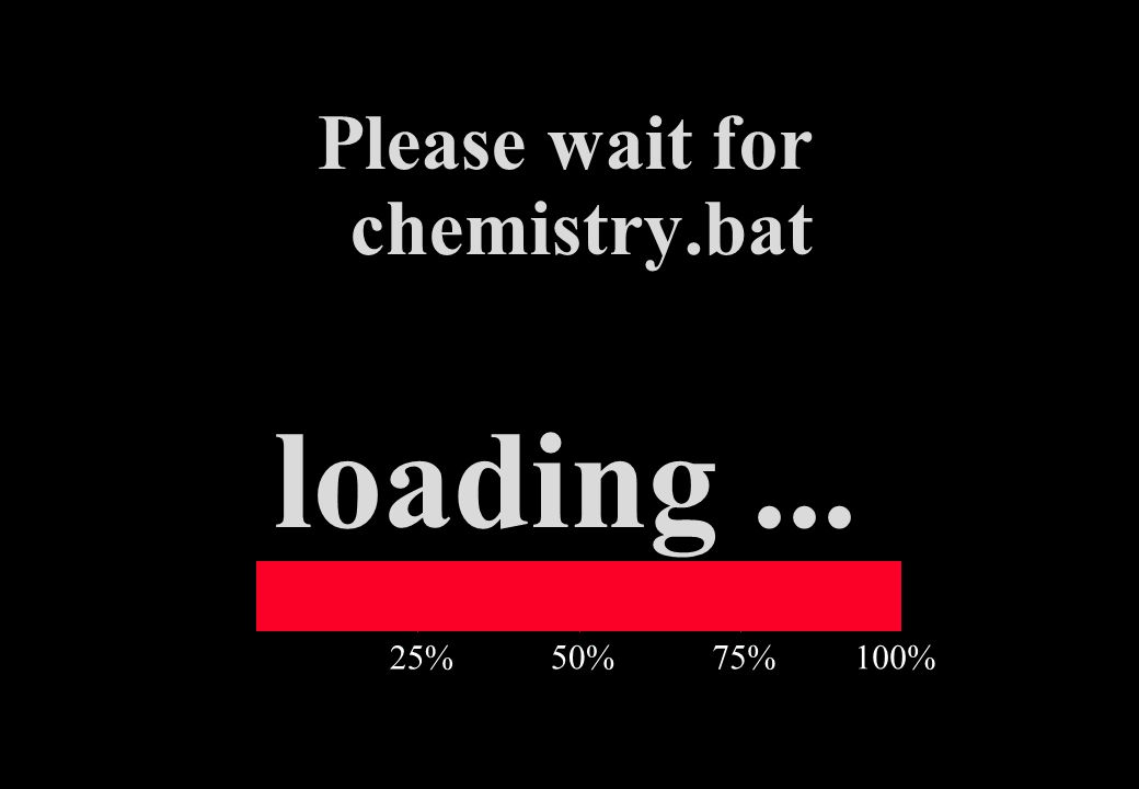 Please wait for chemistry.bat