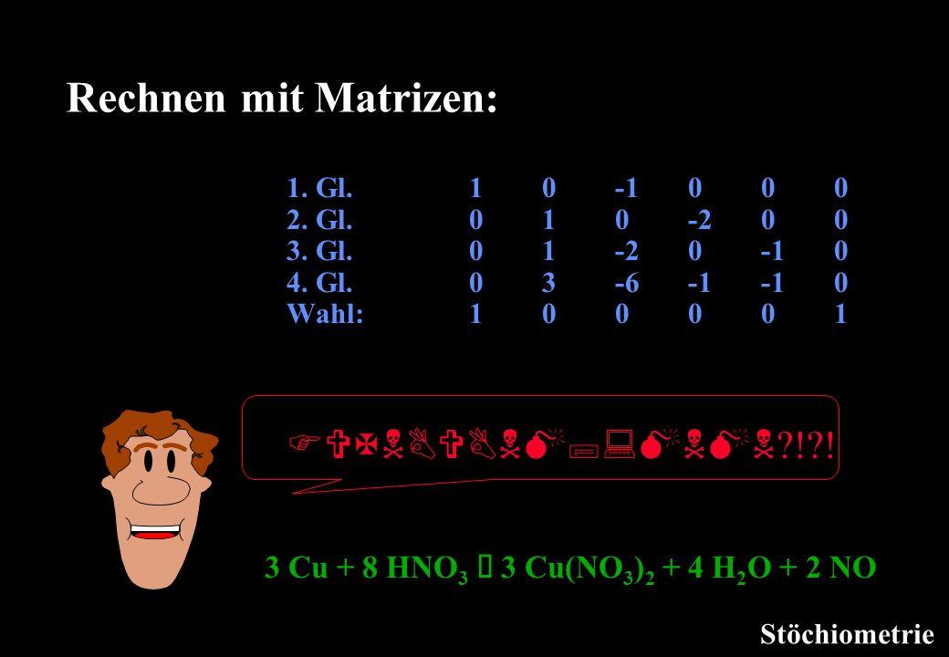 Rechnen mit Matrizen: 3 Cu + 8 HNO3 à 3 Cu(NO3)2 + 4 H2O + 2 NO