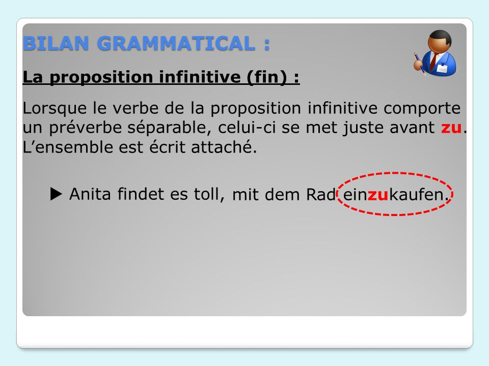 BILAN GRAMMATICAL : La proposition infinitive (fin) :