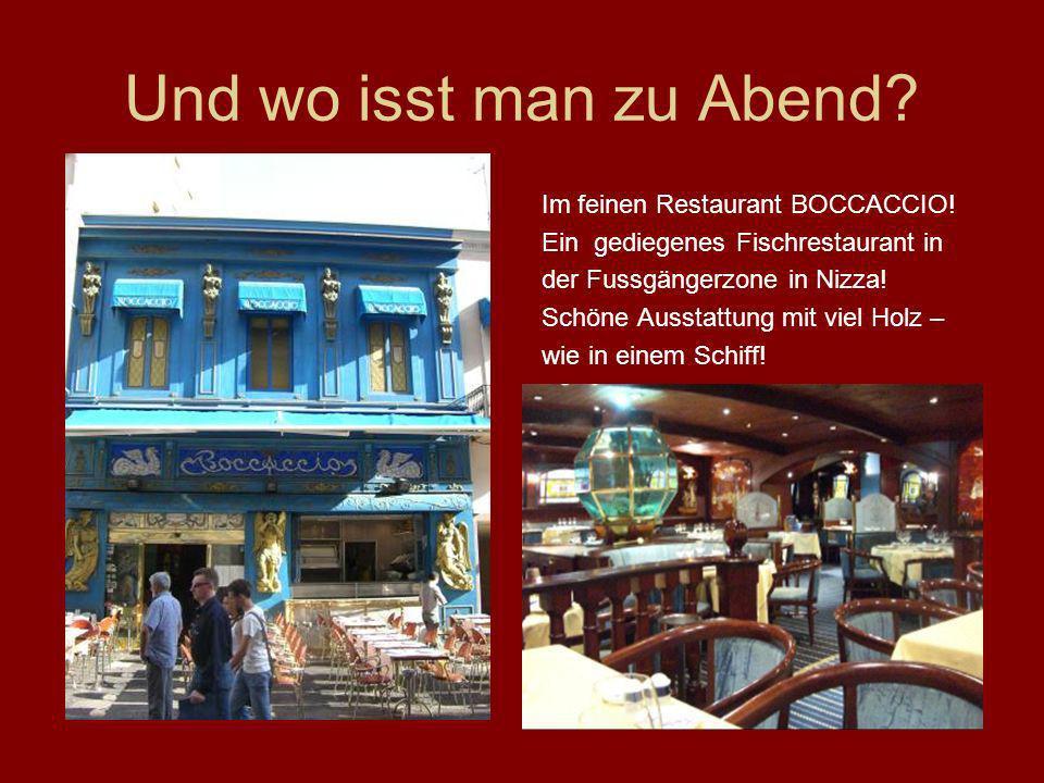 Und wo isst man zu Abend Im feinen Restaurant BOCCACCIO!