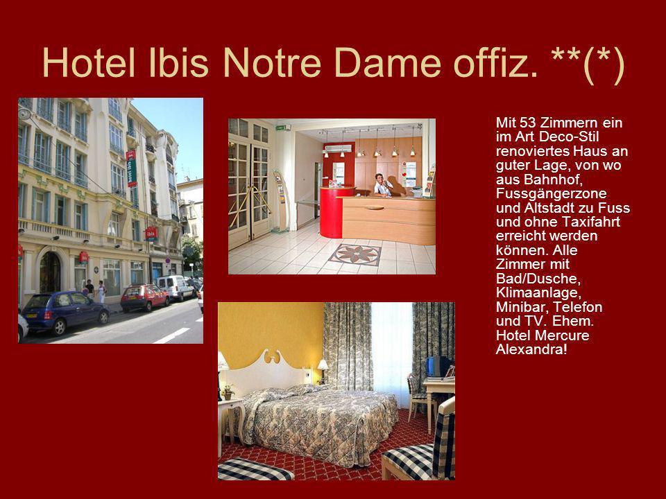 Hotel Ibis Notre Dame offiz. **(*)
