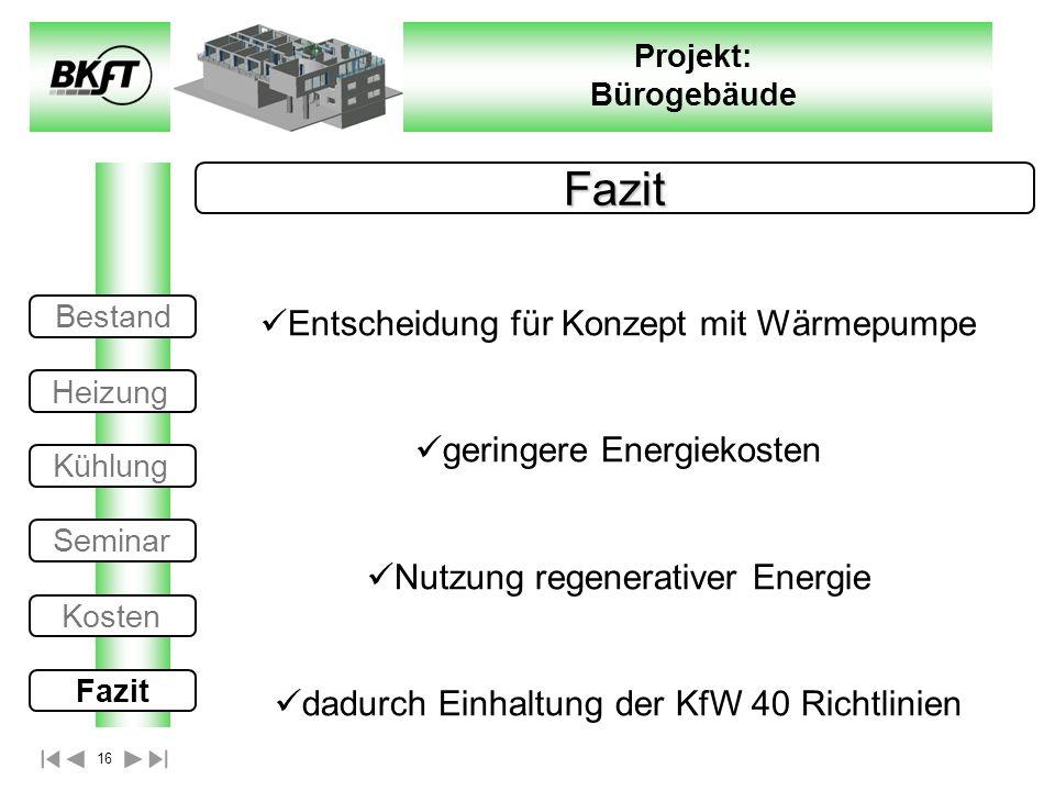Fazit Entscheidung für Konzept mit Wärmepumpe geringere Energiekosten