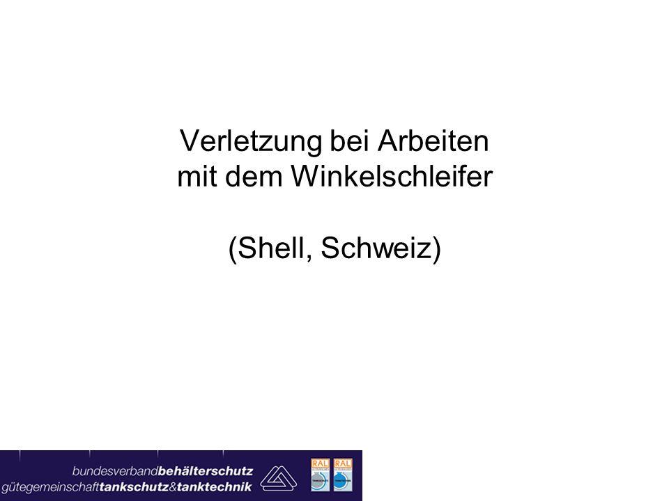 Verletzung bei Arbeiten mit dem Winkelschleifer (Shell, Schweiz)