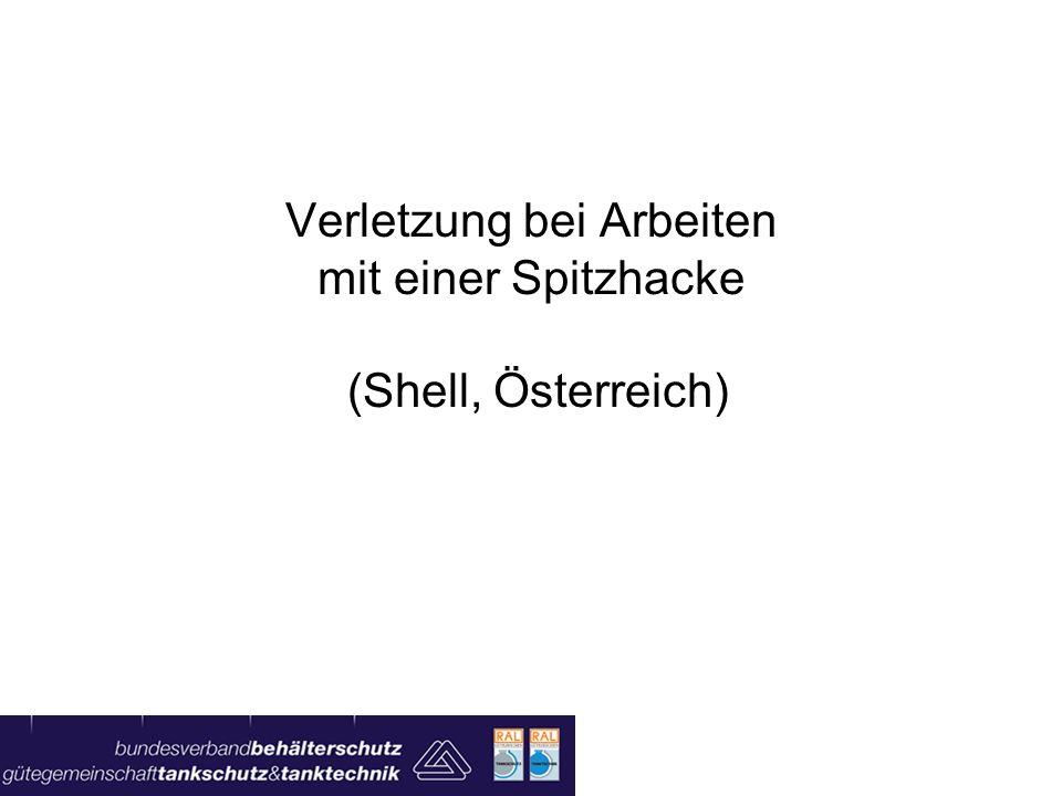Verletzung bei Arbeiten mit einer Spitzhacke (Shell, Österreich)