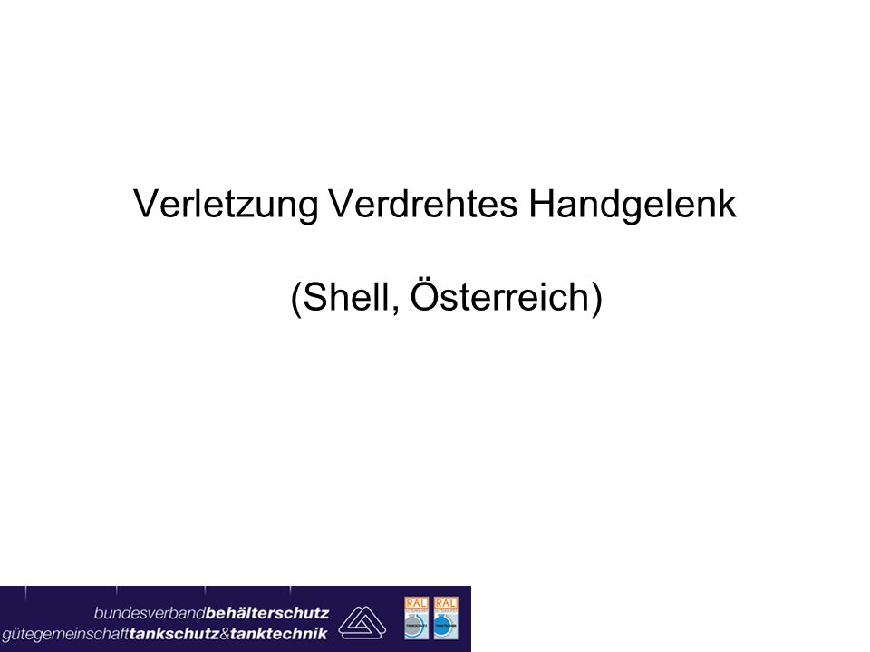 Verletzung Verdrehtes Handgelenk (Shell, Österreich)