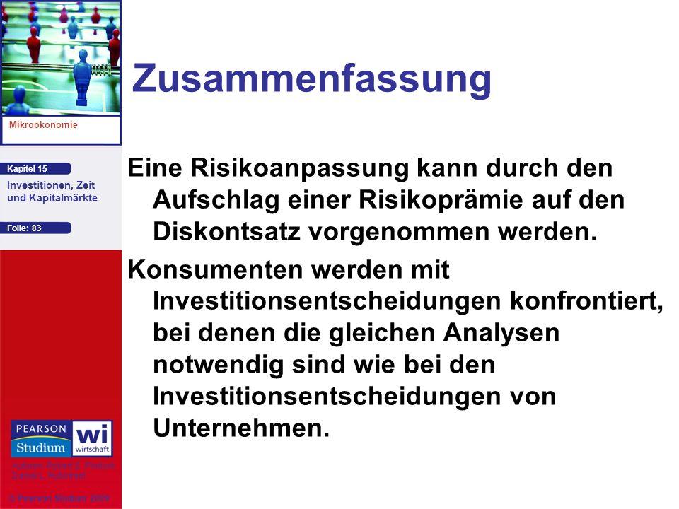 Zusammenfassung Eine Risikoanpassung kann durch den Aufschlag einer Risikoprämie auf den Diskontsatz vorgenommen werden.