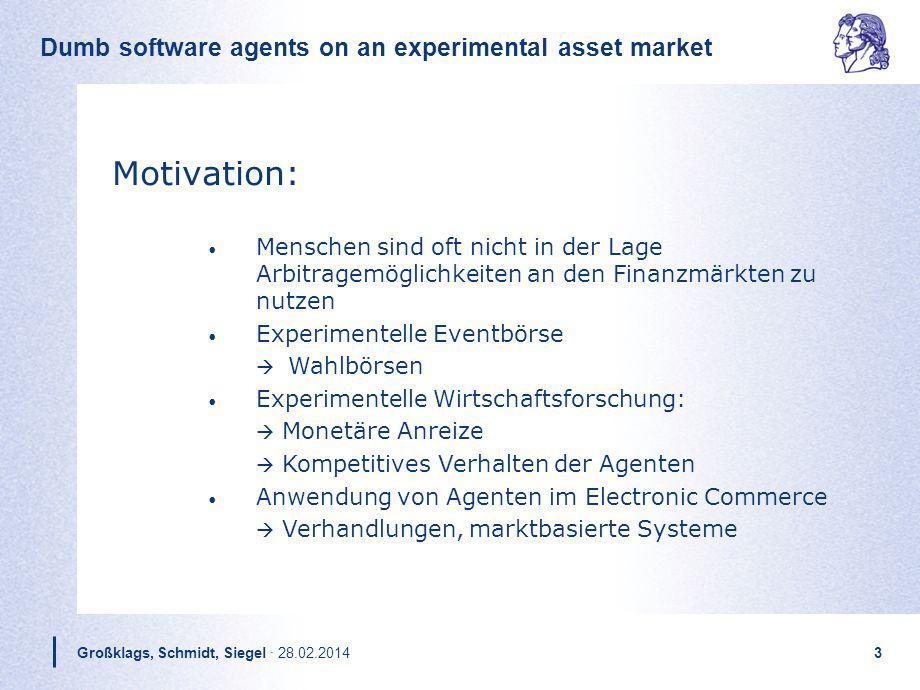 Motivation: Menschen sind oft nicht in der Lage Arbitragemöglichkeiten an den Finanzmärkten zu nutzen.