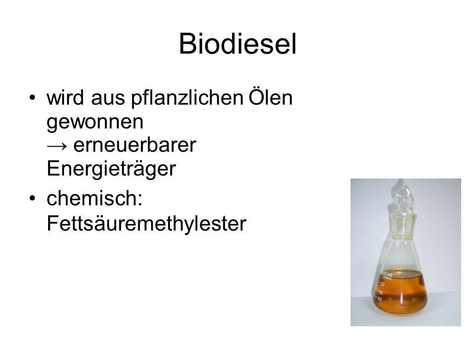 Biodiesel wird aus pflanzlichen Ölen gewonnen → erneuerbarer Energieträger.