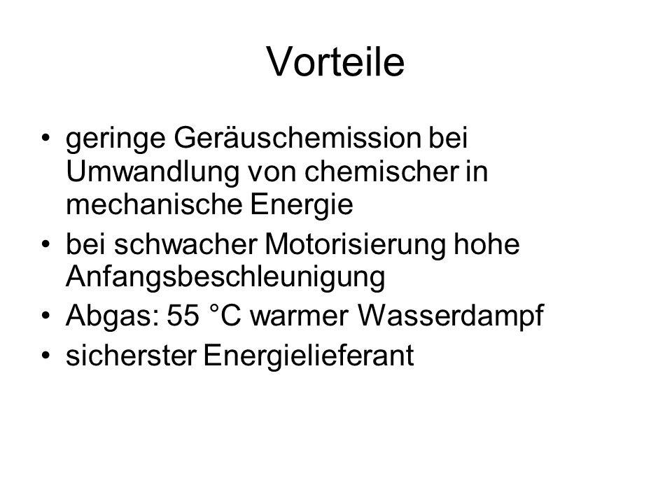 Vorteile geringe Geräuschemission bei Umwandlung von chemischer in mechanische Energie. bei schwacher Motorisierung hohe Anfangsbeschleunigung.