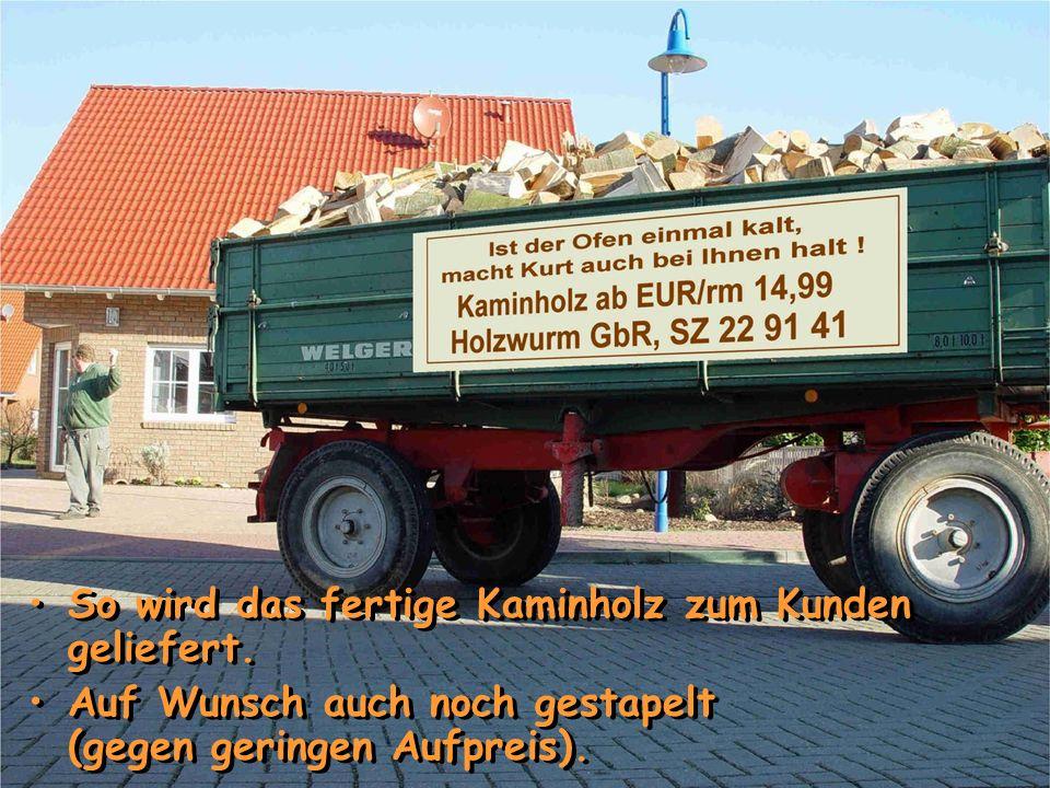 So wird das fertige Kaminholz zum Kunden geliefert.