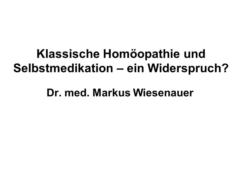 Klassische Homöopathie und Selbstmedikation – ein Widerspruch