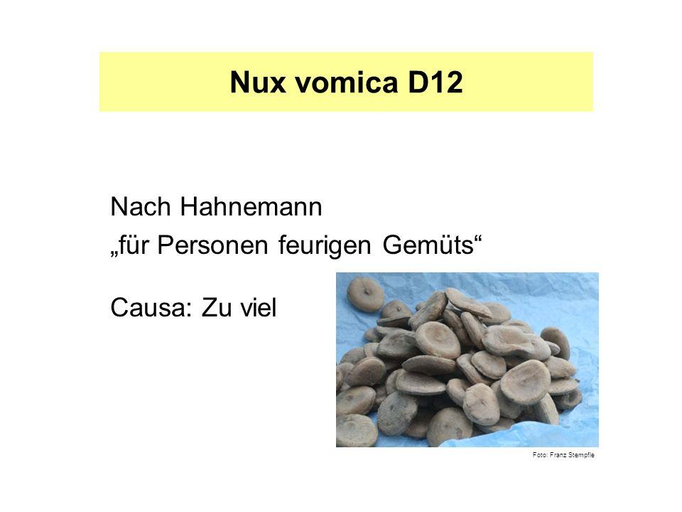 """Nux vomica D12 Nach Hahnemann """"für Personen feurigen Gemüts"""