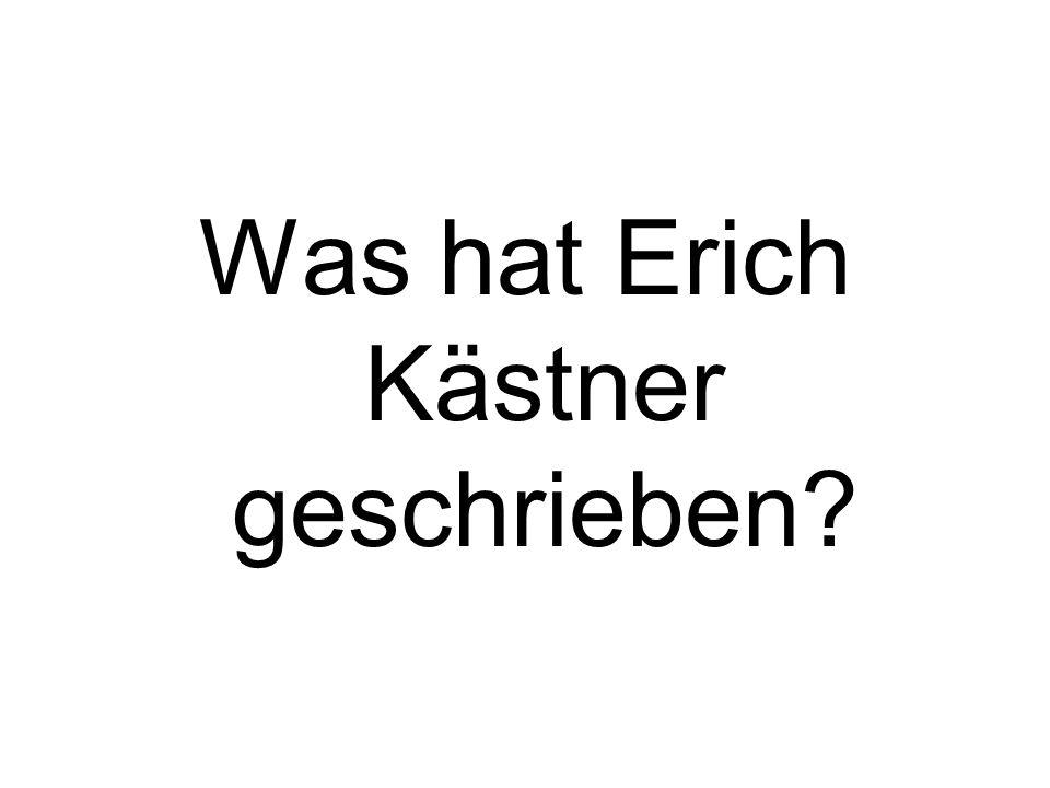 Was hat Erich Kästner geschrieben