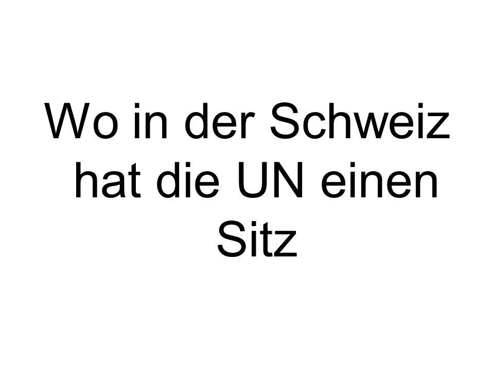Wo in der Schweiz hat die UN einen Sitz