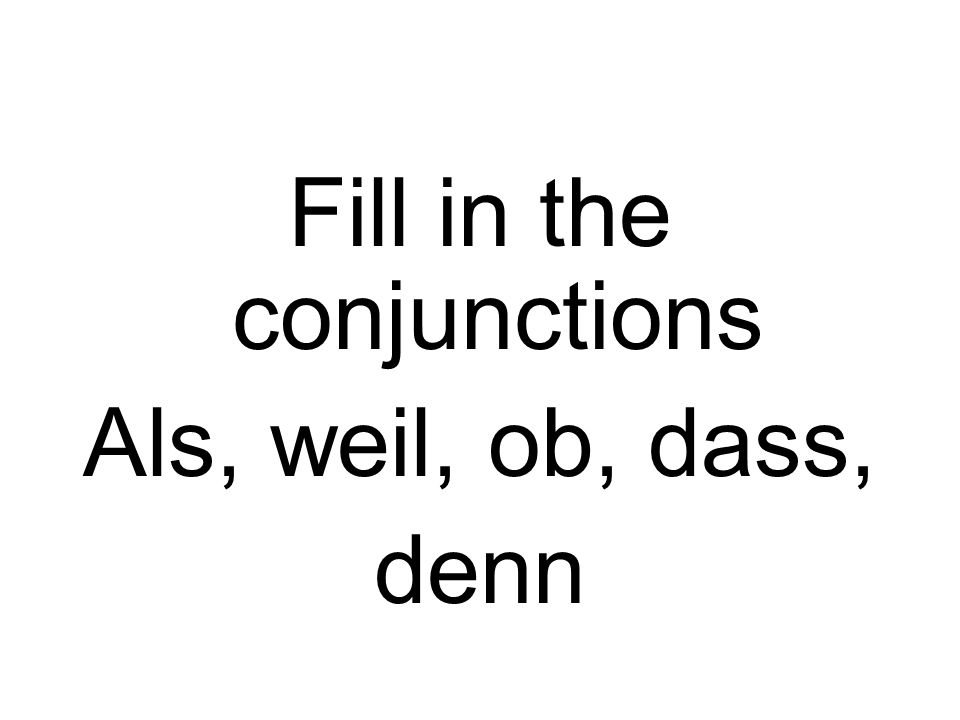 Fill in the conjunctions