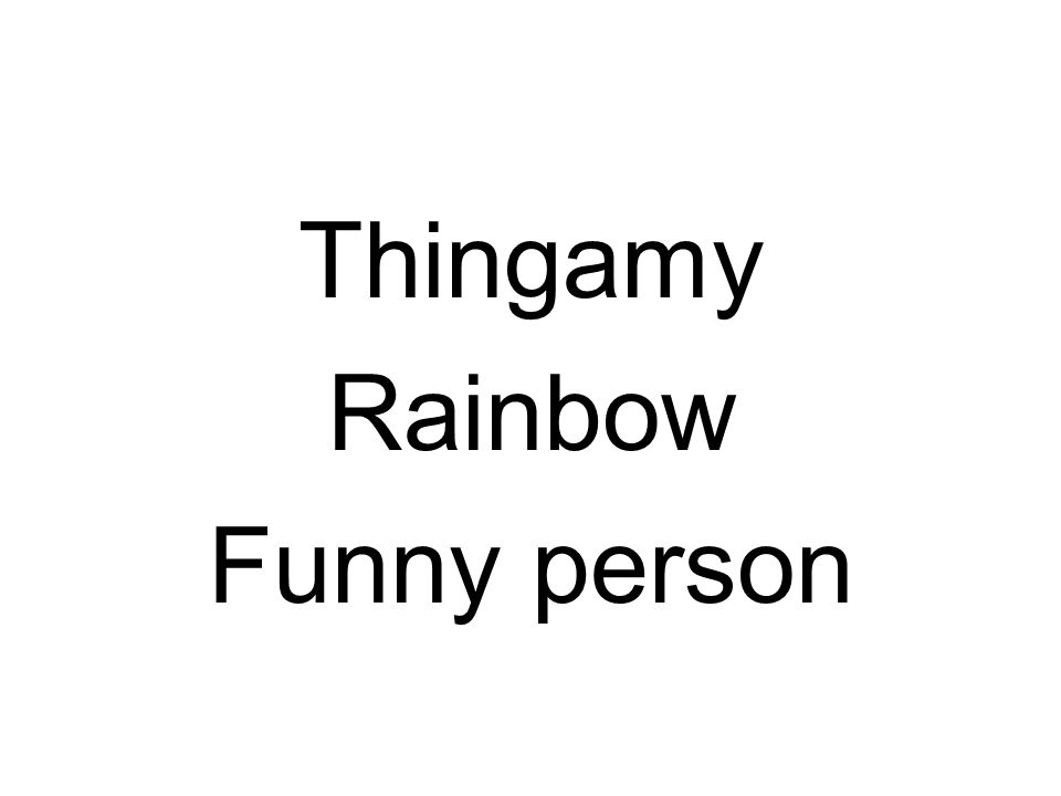 Thingamy Rainbow Funny person