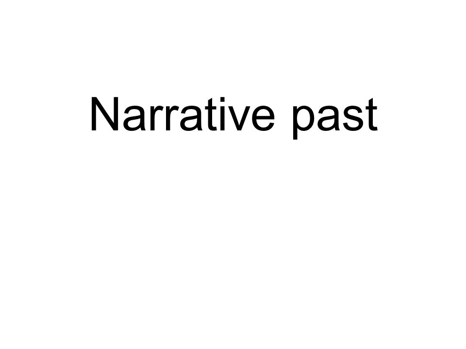 Narrative past