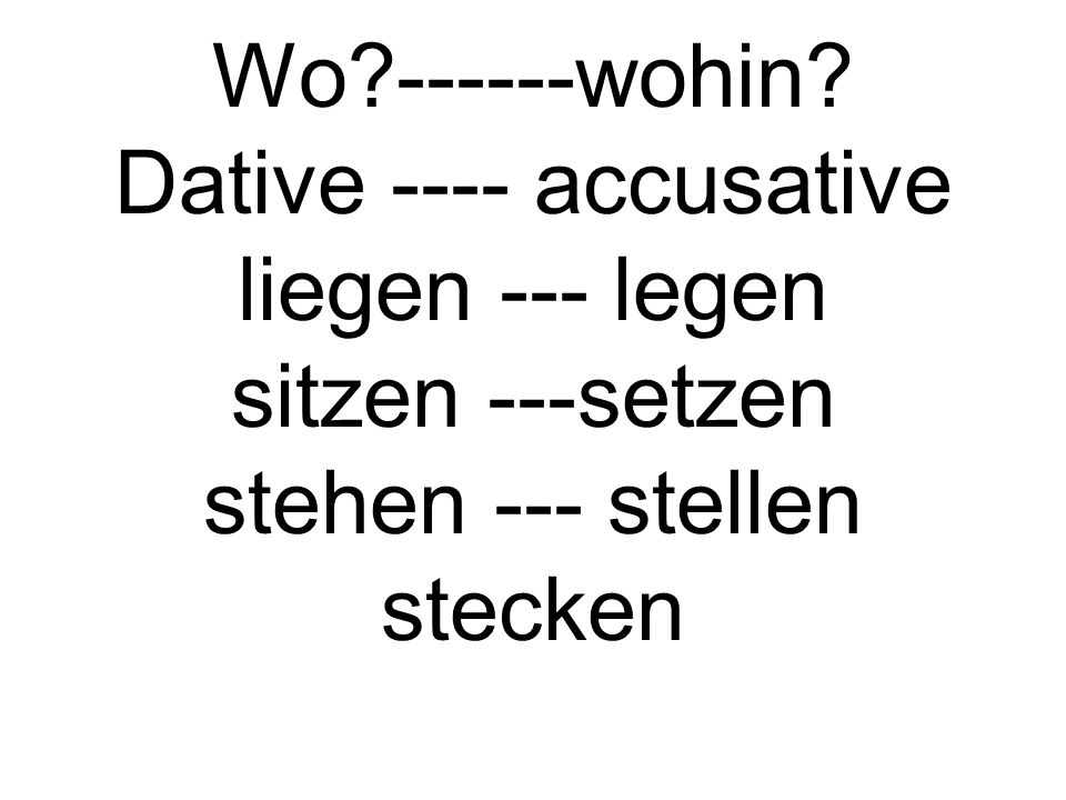 Dative ---- accusative