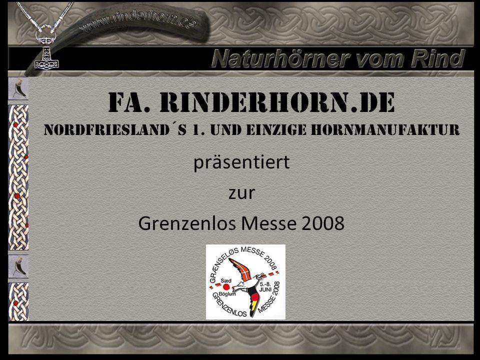 Fa. Rinderhorn.de Nordfriesland´S 1. und einzige Hornmanufaktur