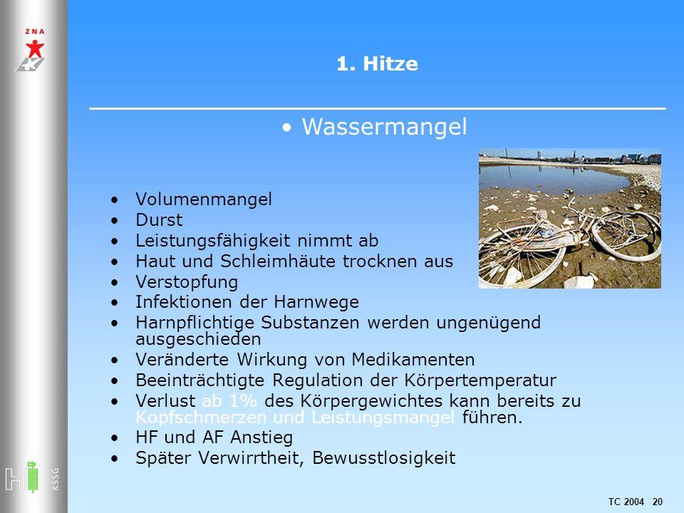 Wassermangel 1. Hitze Volumenmangel Durst Leistungsfähigkeit nimmt ab